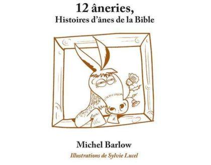 Des anges, des ânes et Roméo et Juliette! Interview de Michel Barlow par Philippe Prat